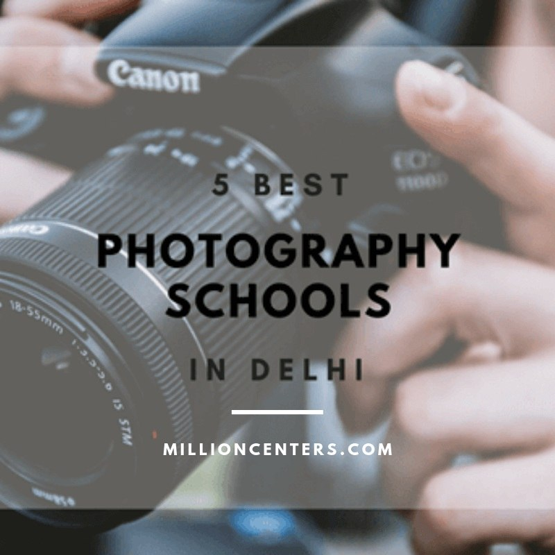 5 Best Photography Schools in Delhi You Can Join for Learning Photography