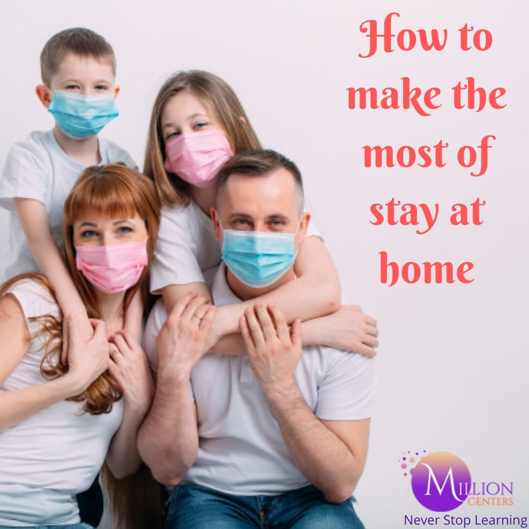 How to make the most of stay at home activities during Covid