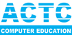 ACTC Computer Education in Badarpur
