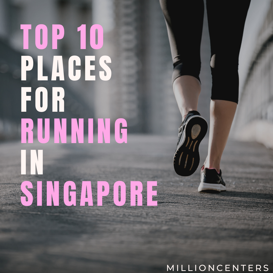 Top 10 places for Running in Singapore
