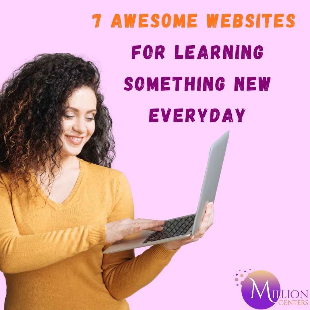 7 Awesome Websites for Learning Something New Everyday
