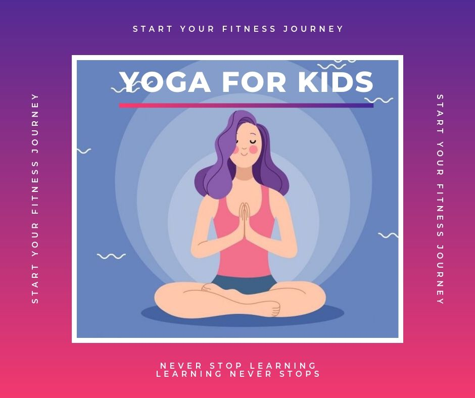 Yoga for kids, for a healthy body and mind